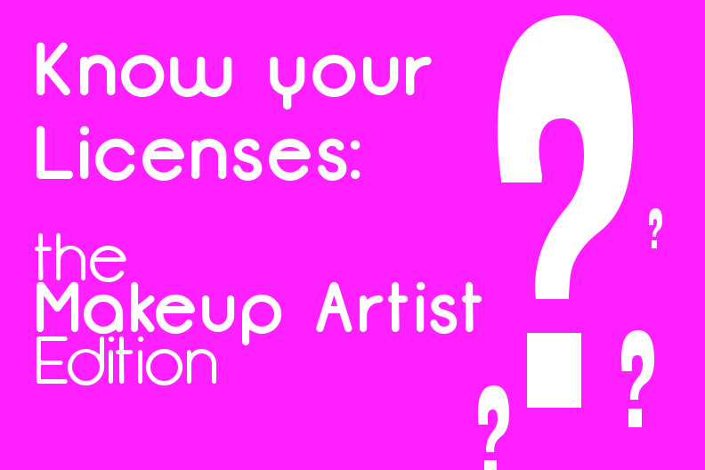 Know your Licenses: the Makeup Artist Edition