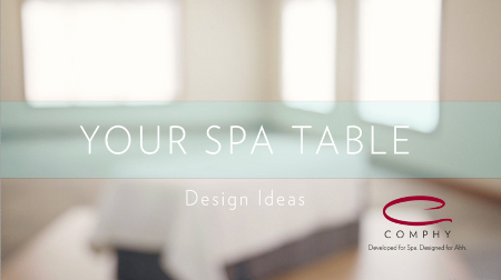 Spa Table Design Ideas from Comphy
