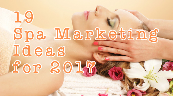 19 Spa Marketing Ideas for 2017. Great start to the New Year!