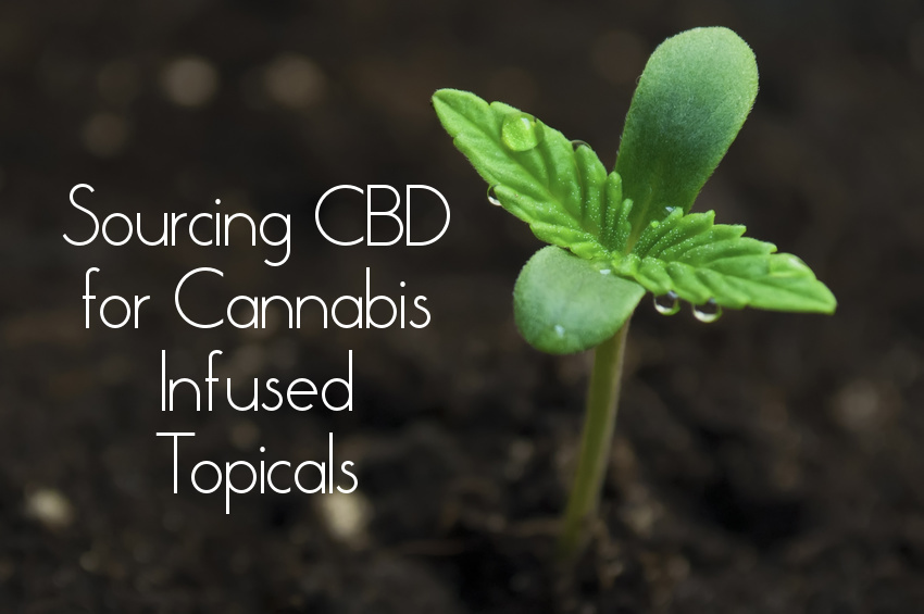 Farm to Skin: Sourcing CBD for Cannabis Infused Topicals