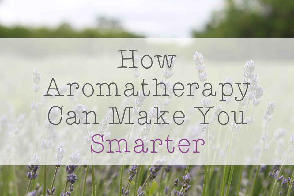 How Aromatherapy Can Make You Smarter
