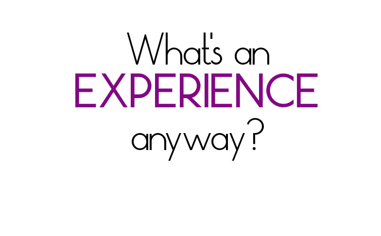 What's an experience anyways?