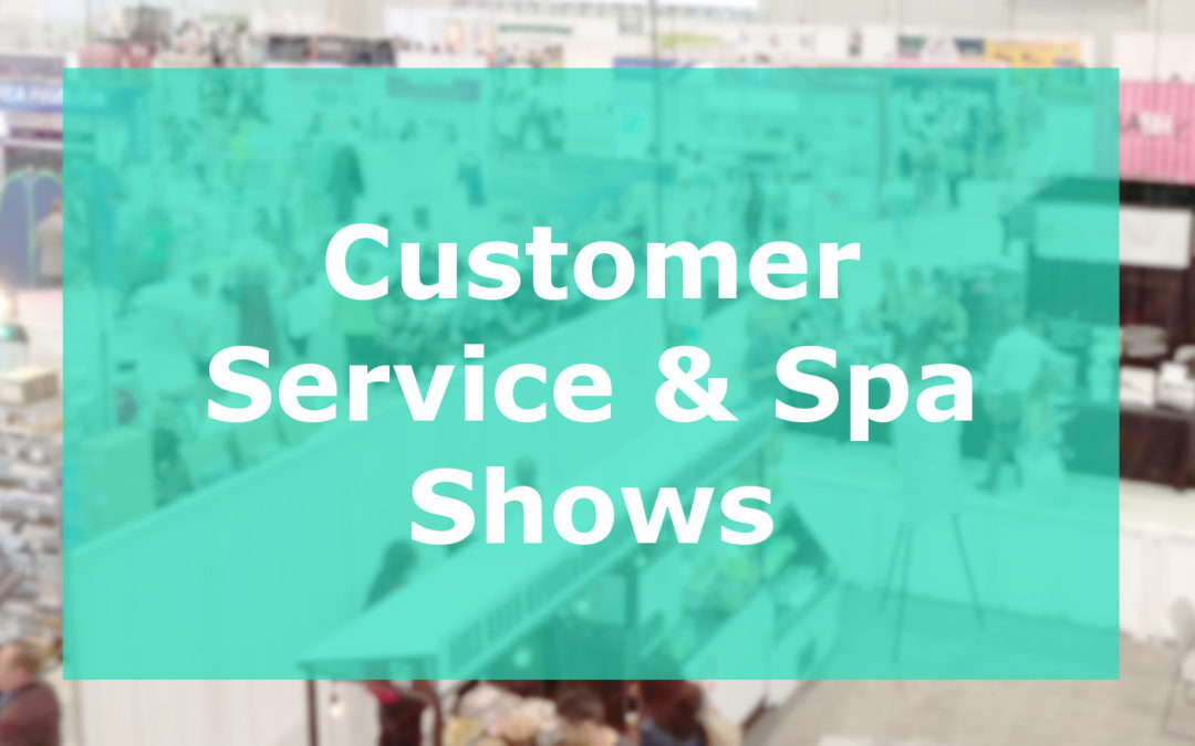 Customer Service and Spa Shows