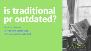 Is Traditional PR Outdated?